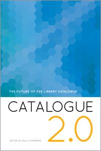 Catalogue 2.0: The Future of the Library Catalogue - Books / Professional Development