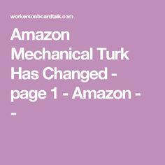 Amazon Mechanical Turk Has Changed - page 1 - Amazon - -