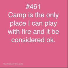 Love me some fire....Camp Confessions