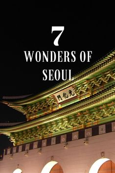 The 7 Wonders of Seoul, Korea