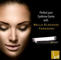 It's really all in the brows, ladies!  Use Bella Eleganze Tweezers to up your beauty game.  www.bellaeleganze.com