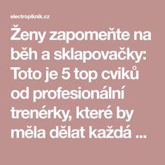 Ženy zapomeňte na běh a sklapovačky: Toto je 5 top cviků od profesionální trenérky, které by měla dělat každá žena po 40 každý týden! - electropiknik.cz