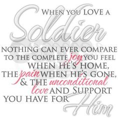 I never thought I would have a boyfriend that is in the army. Love this quote <3
