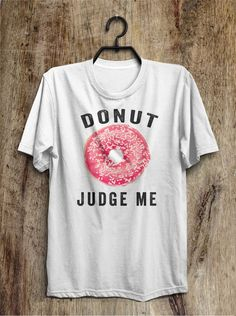 Donut judge me.  I'm a geek, I love to read and write, I love star wars and books and movies and bands. I'm a nerd, I love English and Maths and school.  But then again I'm neither of them. I love to shop and wear make up, gossip, chill, get my nails done and spend time with my girls... Donut judge my life.