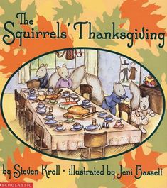 The Squirrel's Thanksgiving by Steven Kroll, illustrated by Jeni Bassett