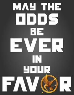 Another great quote from The Hunger Games.