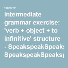 Intermediate grammar exercise: 'verb + object + to infinitive' structure - SpeakspeakSpeakspeak