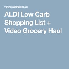 ALDI Low Carb Shopping List + Video Grocery Haul