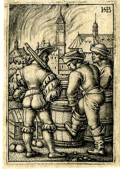 1531 - 50 Sebald Beham -   Three soldiers on watch in front of a burning town; the figures seen from behind, standing next to barrels filled with gun powder.