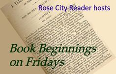 Book Beginnings on Friday is a weekly meme hosted by Rose City Reader . Every Friday we share the first sentence (or so) of the book we. Gmo Facts, Rose City, What Book, Book Memes, First Novel, Any Book, Best Friends Forever, Before Us, Book Nooks