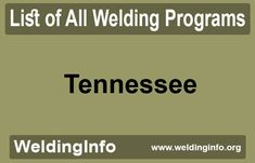 Find all Welding Programs in Tennessee, the United States.