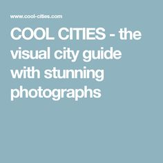 Mein treuer Reisebegleiter: COOL CITIES - the visual city guide with stunning photographs Cities, Photographs, Cool Stuff, World, Photos, The World, City