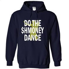 DO THE SHMONEY DANCE - #shirtless #teespring. PURCHASE NOW => https://www.sunfrog.com/LifeStyle/DO-THE-SHMONEY-DANCE-NavyBlue-Hoodie.html?60505