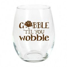 Gobble Til You Wobble Stemless Wine Glass Fall Wine Glasses, Halloween Wine Glasses, Christmas Wine Glasses, Stemless Wine Glasses, Painted Wine Glasses, Wine Tumblers, Vinyl Glasses, Shot Glasses, Wine Glass Sayings