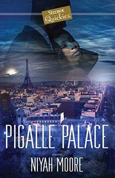 Pigalle Palace: A Strebor Quickiez by Niyah Moore http://www.amazon.com/dp/B00LD1OLUK/ref=cm_sw_r_pi_dp_Wz1mwb17JMGAS