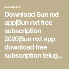 Download Sun Nxt App Sun Nxt Free Subscription 2020 Sun Nxt App Download Free Subscription Telugu Youtube Sunnxt Sunnxt Download App App Free Subscriptions