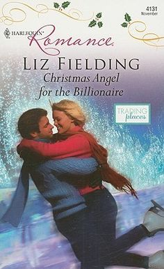 Christmas Angel for the Billionaire (Trading Places #1) ~ Liz Fielding