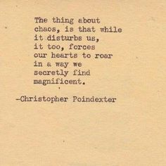 The thing about chaos...