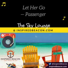 From The Sky Lounge: Let Her Go — Passenger
