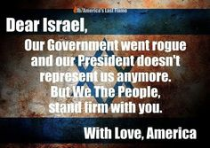 forgive us, for we real christians didn't vote for obama.   AMEN!!!!  I will always stand for Israel because I stand with God!!!!