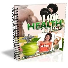 100 Health Tips ~ HEALTHY PEOPLE