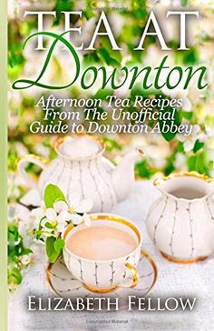 Tea at Downton: Afternoon Tea Recipes From The Unofficial Guide to Downton Abbey by Elizabeth Fellow http://www.amazon.com/dp/1500367419/ref=cm_sw_r_pi_dp_.cL9ub1PCCVNK