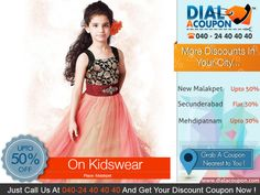 Dress Up Your Little Ones In Style. Get A Wide Range Of Kids Apparels WIth Amazing Discounts. Call Dial A Coupon @ 040 24 40 40 40 And Get Your Discount Coupon.    For More Discount Deals Please Visit: www.DialACoupon.com