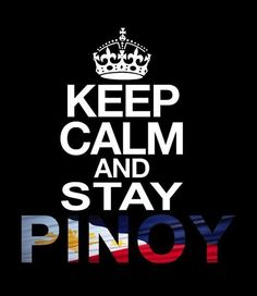 Find images and videos about keep calm, stay and pinoy on We Heart It - the app to get lost in what you love. Filipino Quotes, Tagalog Quotes, Filipino Funny, Images Wallpaper, Stay Calm Quotes, Mahal Kita, Street Quotes, Filipino Culture, Philippines Culture