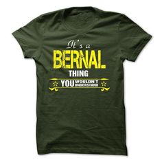 Cool Its A BERNAL Thing..! T shirts