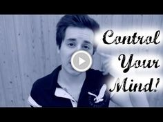 Controlling Your Own Thoughts: Make Your Mind Work For YOU!