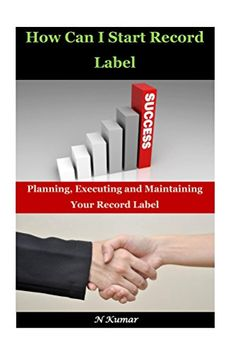 How Can I Start Record Label: Planning, Executing and Mai... https://www.amazon.com/dp/B01FX3SF2I/ref=cm_sw_r_pi_dp_DVLqxbAVKAHMZ