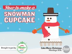 Make a Sweet Gift: Snowman Cupcakes : This holiday season get inspired by Cake Wars: Christmas, Mondays at 9|8c, and make your own giftable cupcake at home. Follow these steps and tips to dress up a sweet snowman cupcake.
