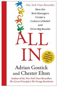 All+In:+How+the+Best+Managers+Create+a+Culture+of+Belief+and+Drive+Big+Results