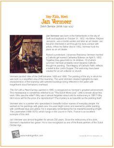 Hey Kids, Meet Jan Vermeer   Printable Biography - http://makingartfun.com/htm/f-maf-printit/vermeer-printit-biography.htm