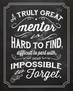 A Great Mentor is hard to find, difficult to part with this is so true in every word my favorite music teacher was so hard to tell her good bye I never got to . but I did find her after 23 years . Retirement Quotes, Teacher Retirement, Retirement Parties, Retirement Ideas, Principal Retirement, Retirement Gifts For Men, Retirement Cards, Mentor Quotes, Goodbye Gifts
