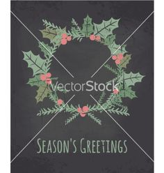 Chalkboard style christmas wreath greeting card vector. Season's greetings by dolcevita on VectorStock®
