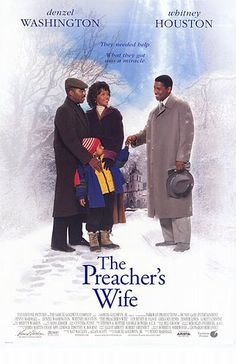 The Preacher's Wife- Denzel & Whitney!! It doesn't get any better than this!