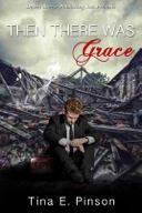 Then There Was Grace by Tina Pinson  Leave a comment for a chance to win an ebook copy of the book.