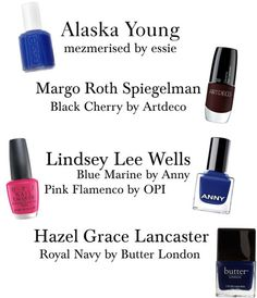 The nail polish colors the girls from John Green's novels wear and my recommendations Alaska Young: electric blue Margo Roth Spiegelman: almost black dark red Lindsey Lee Wells: metallic pink & bright blue Hazel Grace Lancaster: almost black dark blue