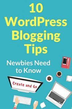 10 WordPress Blogging Tips for Newbies | Start a Blog | Blog Tips | Createandgo.co via @createandgoco