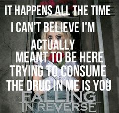 The Drug In Me Is You~ Falling In Reverse