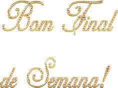 Alfabeto Decorativo: Bom Final de Semana! - Alfabeto - Ouro e Diamante ...