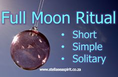 Full Moon Ritual (Short, Simple and Solitary)