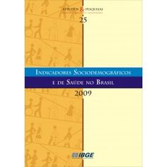 Loja do IBGE - Indicadores Sociodemográficos e de Saúde no Brasil