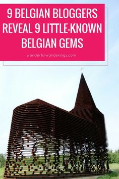 9 Belgian bloggers reveal their 9 favorite little-known Belgian places