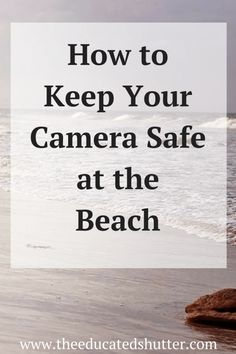 Keep your camera saf