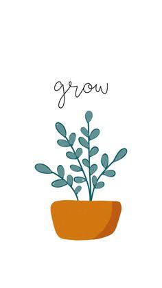 """Minimalist """"grow"""" Wallpaper🍃🍃🍄"""
