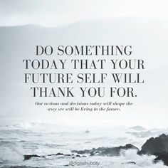 Do something today that your future self will thank you for. #webdesign #seo #smo #sem #socialmedia #success #business #sales #conversion