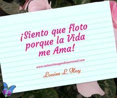 AFIRMACIÓN POSITIVA LOUISE L. HAY 23 de ABRIL de 2018 <3 ¡Feliz Día!¡Feliz Vida! Con Cariño <3 Rosa Maria