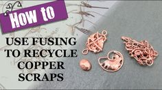 How to use Fusing to Recycle Copper Scraps